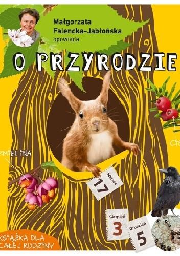 Okładka książki Małgorzata Falencka-Jabłońska opowiada o przyrodzei
