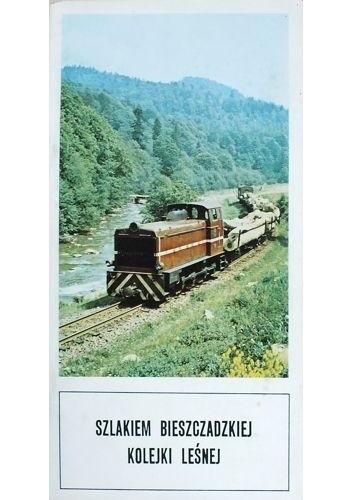 Okładka książki Szlakiem bieszczadzkiej kolejki leśnej