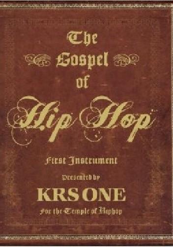 Okładka książki The Gospel of Hip Hop:The first instrument