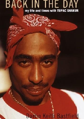Okładka książki Back In The Day:My life and time with Tupac Shakur