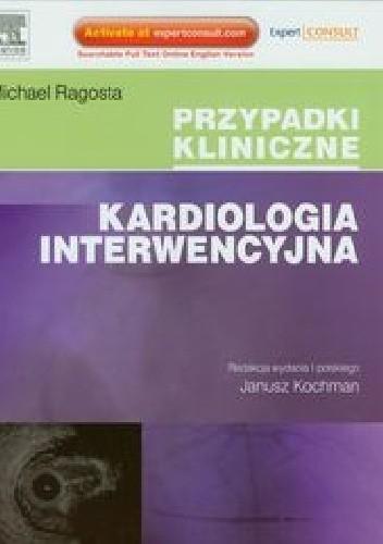 Okładka książki Kardiologia interwencyjna. Przypadki kliniczne
