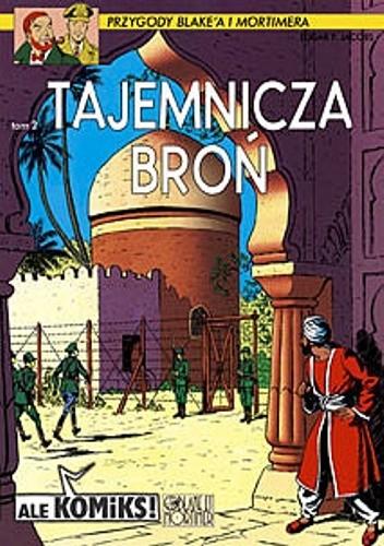 Okładka książki Przygody Blake'a i Mortimer'a Tajemnicza broń T.2