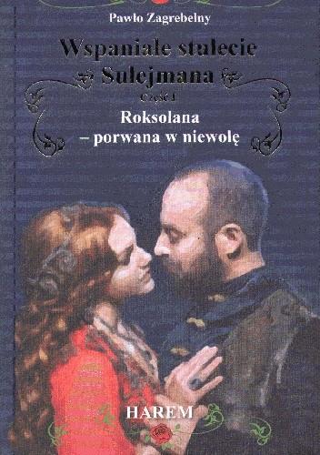 Okładka książki Wspaniałe stulecie Sulejmana. Roksolana - porwana w niewolę