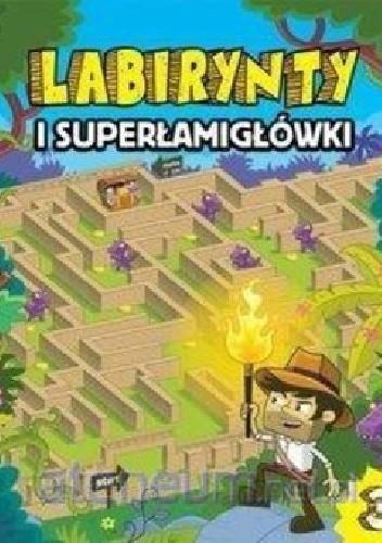 Okładka książki Labirynty i superłamigłówki