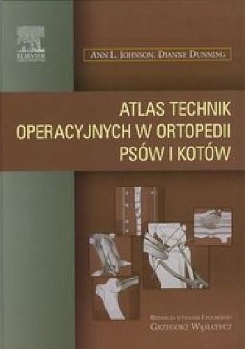 Okładka książki Atlas technik operacyjnych w ortopedii psów i kotów