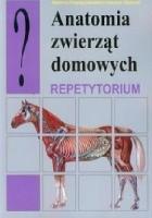 Anatomia zwierząt domowych. Repetytorium