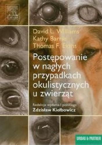Okładka książki Postępowanie w nagłych przypadkach okulistycznych u zwierząt