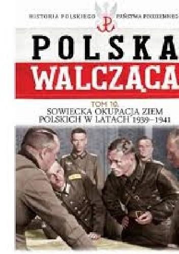 Okładka książki Sowiecka okupacja ziem polskich w latach 1939-1941