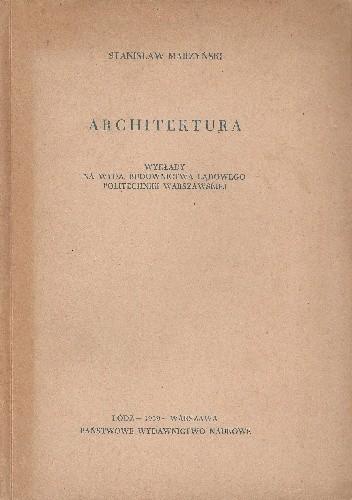Okładka książki Architektura. Wykłady na wydz. budownictwa lądowego Politechniki Warszawskiej