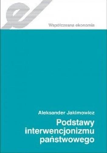 Okładka książki Podstawy interwencjonizmu państwowego