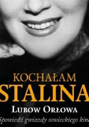 Okładka książki Kochałam Stalina