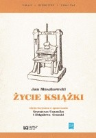 Życie książki. Edycja krytyczna w opracowaniu Grzegorza Czapnika i Zbigniewa Gruszki ze wstępem Hanny Tadeusiewicz