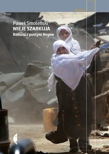 Okładka książki Wieje szarkijja. Beduini z pustyni Negew