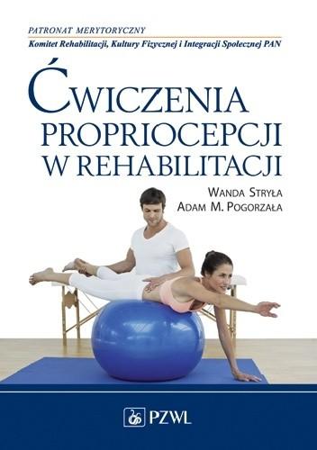 Okładka książki Ćwiczenia propriocepcji w rehabilitacji