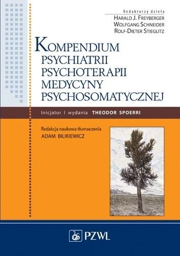 Okładka książki Kompendium psychiatrii, psychoterapii, medycyny psychosomatycznej. Dodruk
