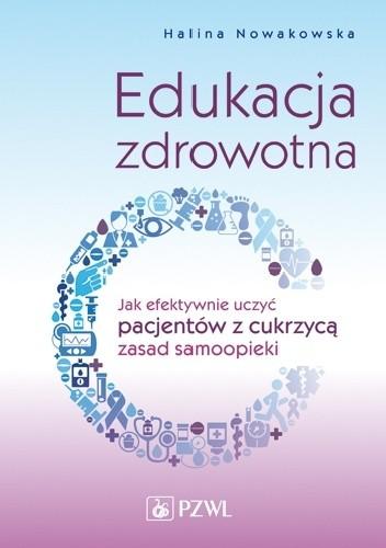 Okładka książki Edukacja zdrowotna. Jak efektywnie uczyć pacjentów z cukrzycą zasad samoopieki