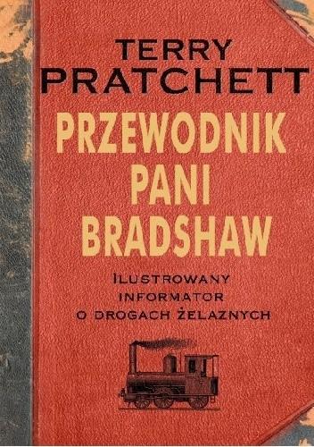 Okładka książki Przewodnik Pani Bradshaw. Ilustrowany informator o drogach żelaznych