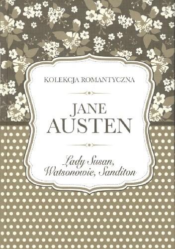 Okładka książki Lady Susan, Watsonowie, Sanditon