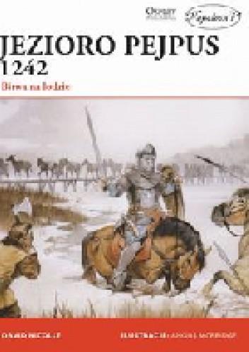 Okładka książki Jezioro Pejpus 1242. Bitwa na lodzie