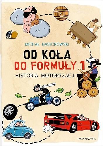 Okładka książki Od koła do Formuły 1. Historia motoryzacji