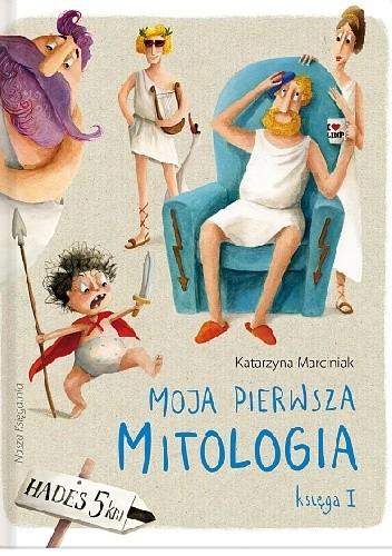 Okładka książki Moja pierwsza mitologia. Księga I