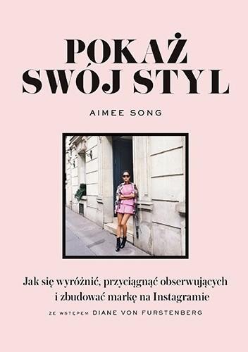 Okładka książki Pokaż swój styl. Jak się wyróżnić, przyciągnąć obserwujących i zbudować markę na Instagramie