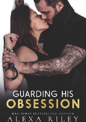 Okładka książki Guarding His Obsession