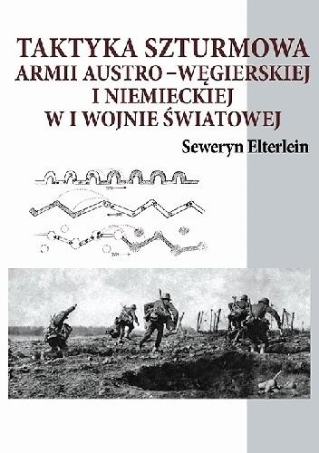 Okładka książki Taktyka szturmowa armii austro-węgierskiej i niemieckiej w I wojnie światowej