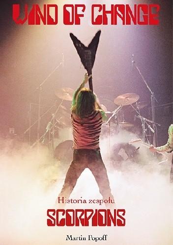 Okładka książki Wind of Change - Historia zespołu Scorpions