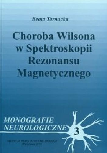 Okładka książki Choroba Wilsona w spektroskopii rezonansu magnetycznego