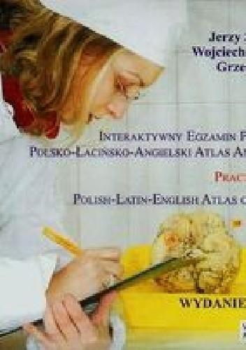 Okładka książki Interaktywny egzamin praktyczny polsko-łacińsko-angielski atlas anatomiczny