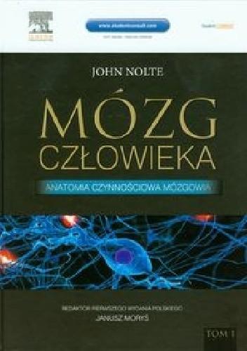 Okładka książki Mózg człowieka Tom 1 Anatomia czynnościowa mózgowia