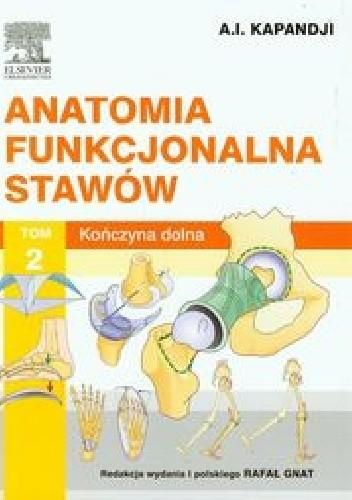Okładka książki Anatomia funkcjonalna stawów Tom 2 Kończyna dolna