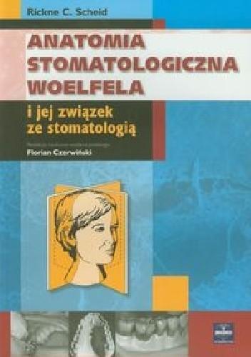 Okładka książki Anatomia stomatologiczna Woelfela i jej związek ze stomatologią