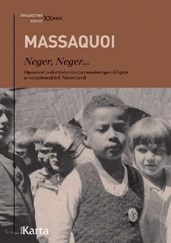 Okładka książki Neger, Neger... Opowieść o dorastaniu czarnoskórego chłopca w nazistowskich Niemczech