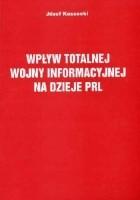 Wpływ totalnej wojny informacyjnej na dzieje PRL