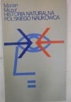 Historia naturalna polskiego naukowca
