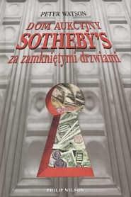 Okładka książki Dom aukcyjny Sotheby&s za zamkniętymi drzwiami
