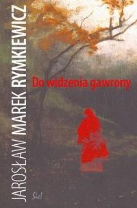 Okładka książki Do widzenia gawrony