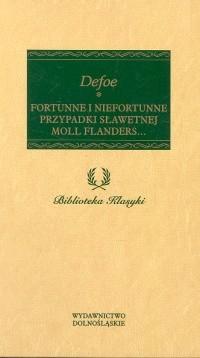 Okładka książki Fortunne i niefortunne przypadki sławetnej Moll Flanders...