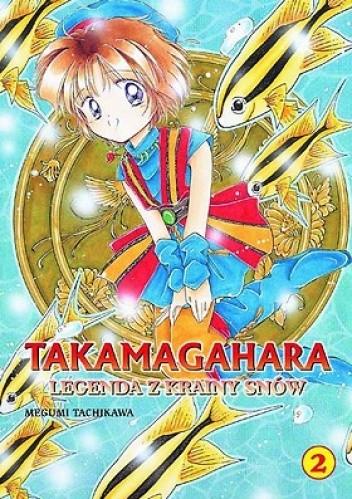 Okładka książki Takamagahara cz. 2. Legenda z Krainy Snów