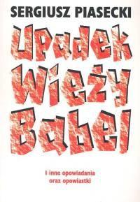 Okładka książki Upadek Wieży Babel i inne opowiadania oraz opowiastki
