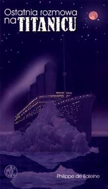 Okładka książki Ostatnia rozmowa na Titanicu