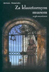 Okładka książki Za klasztornym murem. Wspomnienia
