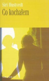 Okładka książki Co kochałem
