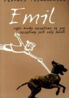 Emil, czyli kiedy szczęśliwe są psy, szczęśliwy jest cały świat