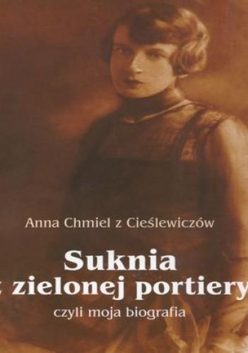 Okładka książki Suknia z zielonej portiery, czyli moja biografia