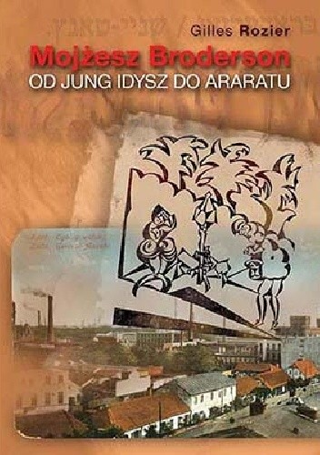 Okładka książki Mojżesz Broderson-od Jung Idysz do Araratu