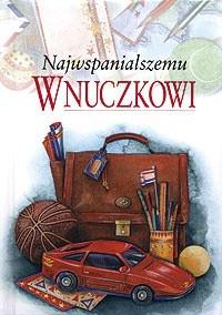 Okładka książki Najwspanialszemu wnuczkowi