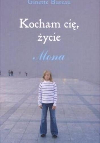 Okładka książki Kocham cię życie. Mona